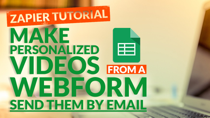 Zapier tutorial: generate videos from webform send videos by email